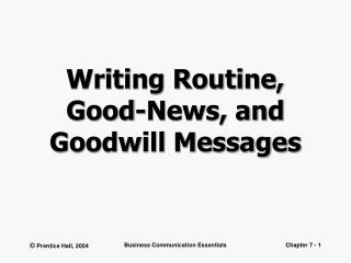 Writing Routine, Good-News, and Goodwill Messages