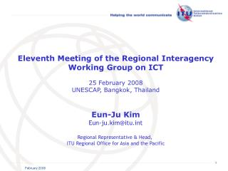 Eleventh Meeting of the Regional Interagency Working Group on ICT 25 February 2008