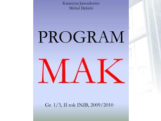 PROGRAM  MAK
