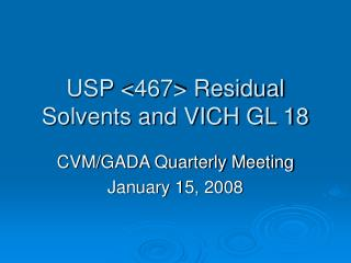 USP <467> Residual Solvents and VICH GL 18