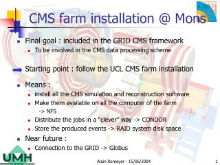 CMS farm installation @ Mons