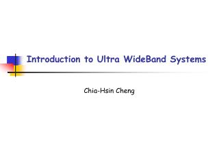 Introduction to Ultra WideBand Systems