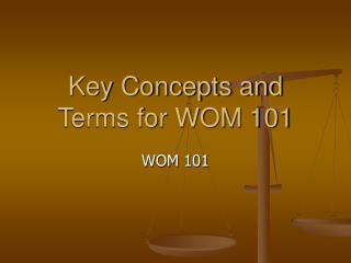 Key Concepts and Terms for WOM 101
