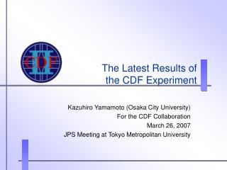 The Latest Results of  the CDF Experiment