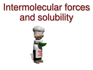 Intermolecular forces and solubility