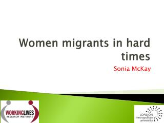 Women migrants in hard times
