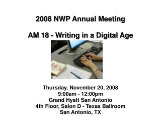 2008 NWP Annual Meeting  AM 18 - Writing in a Digital Age
