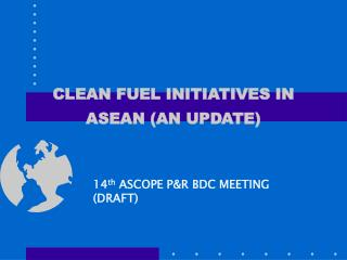 CLEAN FUEL INITIATIVES IN ASEAN (AN UPDATE)
