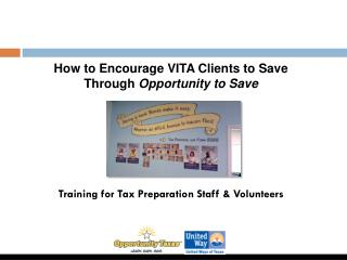 How to Encourage VITA Clients to Save Through  Opportunity to Save