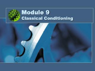 Module 9 Classical Conditioning