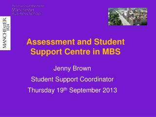 Assessment and Student Support Centre in MBS