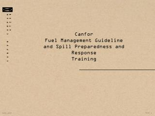 Canfor Fuel Management Guideline and Spill Preparedness and Response  Training