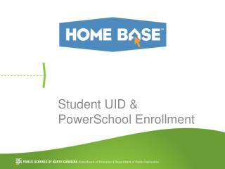 Student UID & PowerSchool  Enrollment
