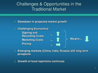 Challenges & Opportunities in the Traditional Market