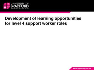 Development of learning opportunities for level 4 support worker roles