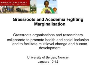 Grassroots and Academia Fighting Marginalisation Grassroots organisations and researchers