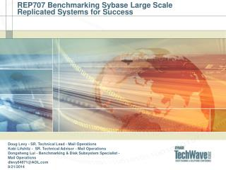 REP707 Benchmarking Sybase Large Scale Replicated Systems for Success