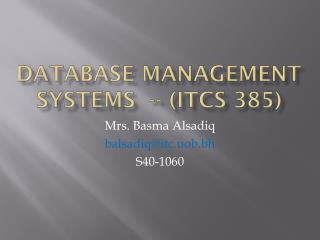 DATABASE MANAGEMENT SYSTEMS  -- (ITCS 385)