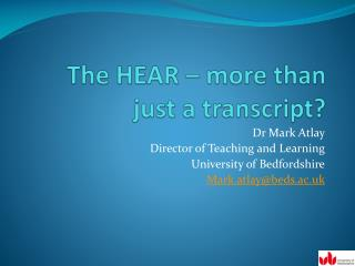 The HEAR – more than just a transcript?