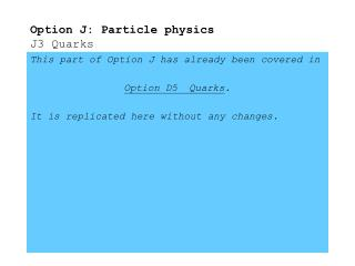 Option J: Particle physics J3 Quarks