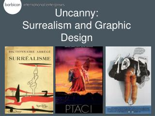 Uncanny:  Surrealism and Graphic Design