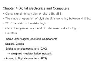 C hapter 4 Digital Electronics and Computers - Digital signal : binary digit or bits  LSB. MSB