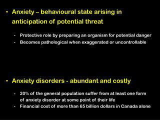 Anxiety – behavioural state arising in anticipation of potential threat