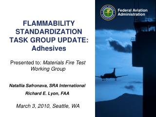 FLAMMABILITY  STANDARDIZATION TASK GROUP UPDATE: Adhesives