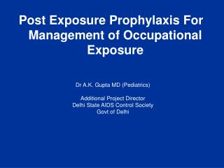 Post Exposure Prophylaxis For Management of Occupational Exposure
