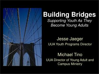 Building Bridges Supporting Youth As They Become Young Adults