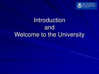 Introduction  and  Welcome to the University