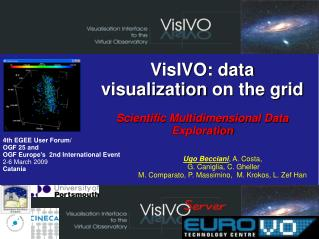 VisIVO: data  visualization  on the grid Scientific Multidimensional Data Exploration