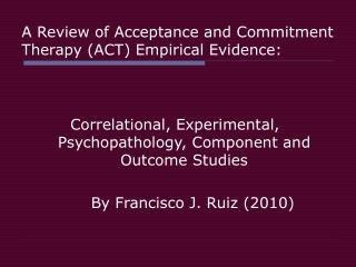 A Review of Acceptance and Commitment Therapy (ACT) Empirical Evidence: