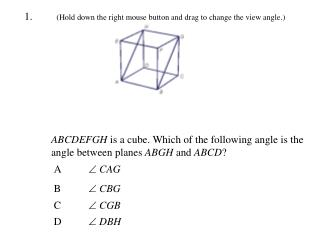 ABCDEFGH  is a cube. Which of the following angle is the angle between planes  ABGH  and  ABCD ?
