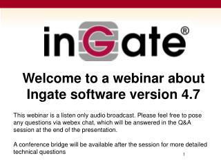 Welcome to a webinar about Ingate software version 4.7