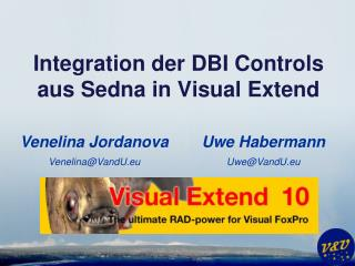 Integration der DBI Controls aus  Sedna  in Visual  Extend
