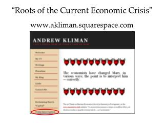 """ Roots of the Current Economic Crisis "" akliman.squarespace"