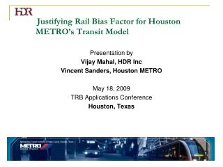 Justifying Rail Bias Factor for Houston METRO's Transit Model