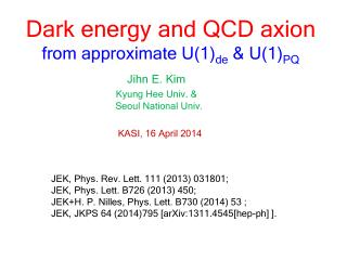 Dark energy and QCD axion  from approximate U(1) de  & U(1) PQ