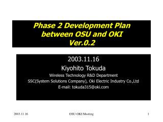 Phase 2 Development Plan  between OSU and OKI Ver.0.2