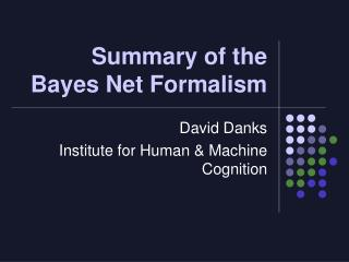 Summary of the  Bayes Net Formalism