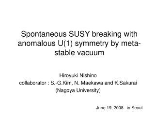 Spontaneous SUSY breaking with anomalous U(1) symmetry by meta-stable vacuum