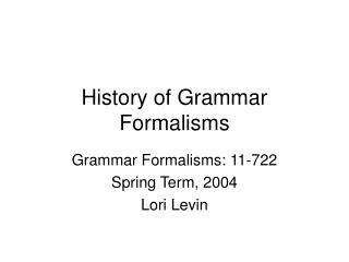 History of Grammar Formalisms