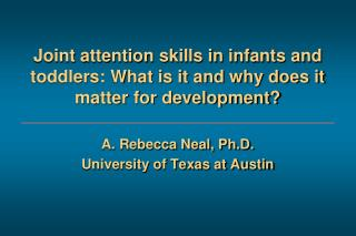 Joint attention skills in infants and toddlers: What is it and why does it matter for development?