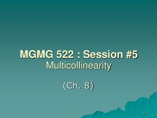 MGMG 522 : Session #5 Multicollinearity