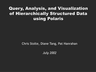 Query, Analysis, and Visualization of Hierarchically Structured Data using Polaris