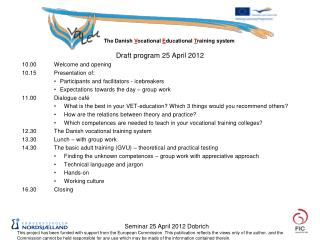 Draft program 25 April 2012 10.00	Welcome and opening 10.15	Presentation of: