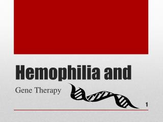 Hemophilia and