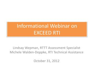 Informational Webinar on  EXCEED RTI