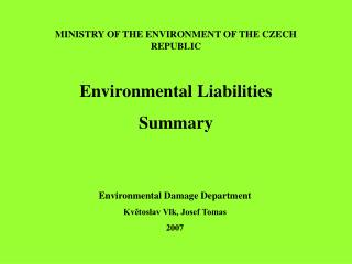 MINISTRY OF THE ENVIRONMENT OF THE CZECH REPUBLIC Environmental Liabilities Summary